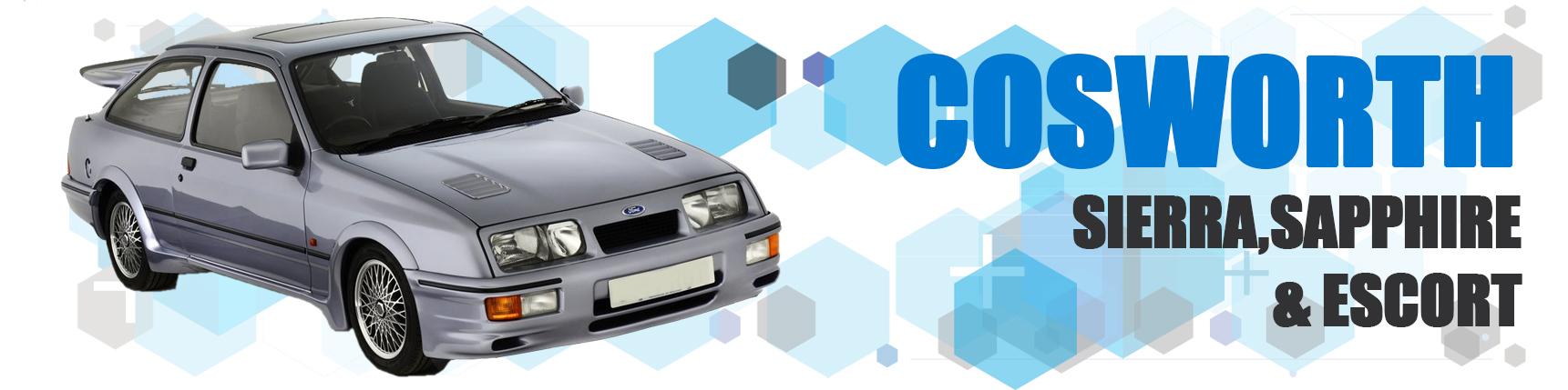 Cosworth Models incl. Sierra, Sapphire & Escort